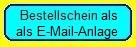 Bestellschein als E-Mail-Anlage